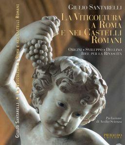 La copertina del libro di Giulio Santarelli, la viticoltura a Roma e nei Castelli romani